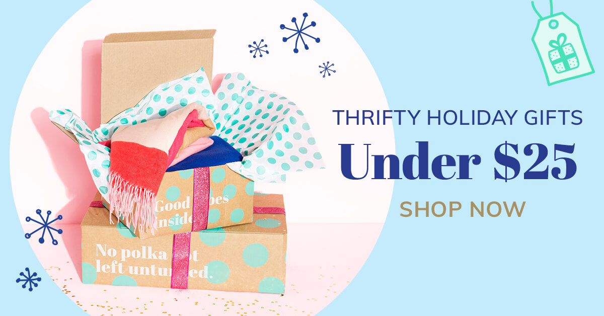 Thrifty Holidays Gifts - Under $25